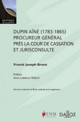 Dupin aîné (1783-1865), procureur général près de la Cour de cassation et jurisconsulte