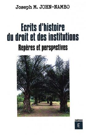 Écrits d'histoire du droit et des institutions