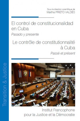 El control de constitutionalidad en Cuba  Le contrôle de constitutionnalité à Cuba
