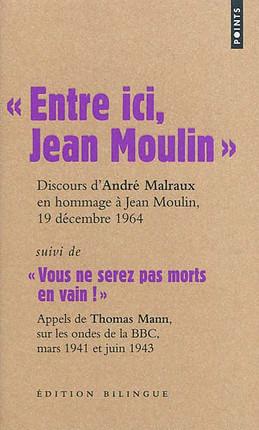 Entre ici, Jean Moulin, Discours d'André Malraux en hommage à Jean Moulin, 19 décembre 1964 - Edition bilingue