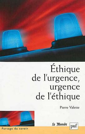 Ethique de l'urgence, urgence de l'éthique