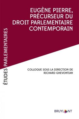 Eugène Pierre, précurseur du droit parlementaire contemporain