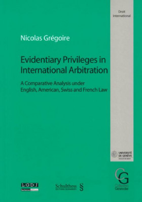 Evidentiary Privileges in International Arbitration