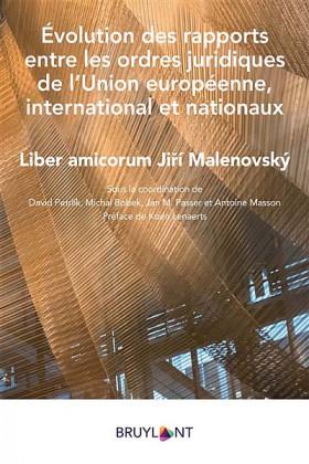 Évolution des rapports entre les ordres juridiques de l'Union européenne, international et nationaux