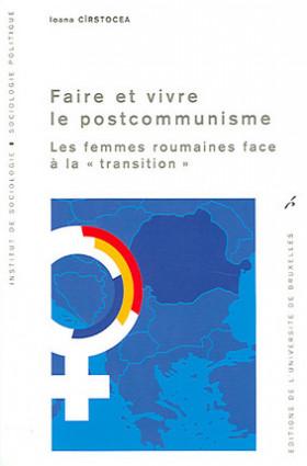 Faire et vivre le postcommunisme