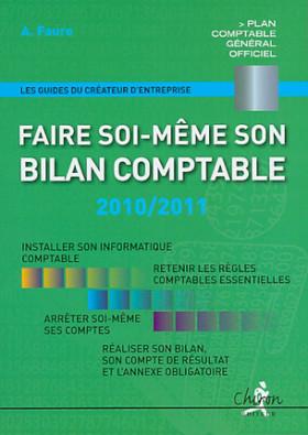 Faire soi-même son bilan comptable 2010-2011