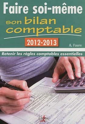 Faire soi-même son bilan comptable 2012-2013