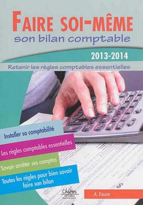 Faire soi-même son bilan comptable 2013-2014