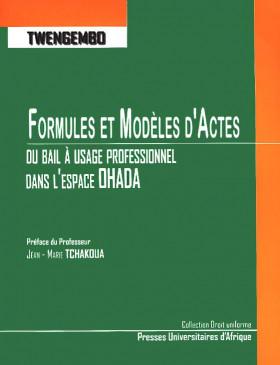 Formules et modèles d'actes du bail à usage professionnel dans l'espace OHADA