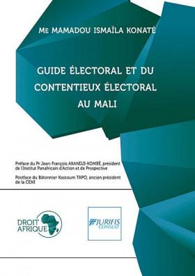 Guide électoral et du contentieux électoral au Mali