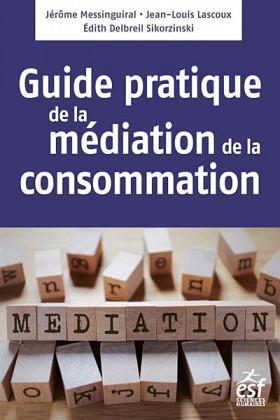 Guide pratique de la médiation et de la consommation
