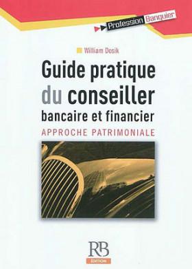 Guide pratique du conseiller bancaire et financier