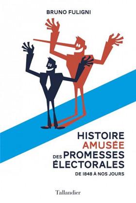 Histoire amusée des promesses électorales
