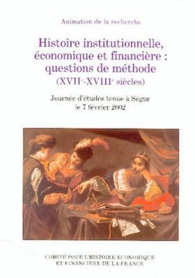 Histoire institutionnelle, économique et financière : questions de méthode (XVIIe-XVIIIe siècles)