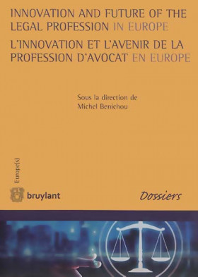 Innovation and future of the legal profession in Europe - L'innovation et l'avenir de la profession d'avocat en Europe