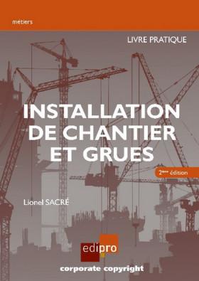 Installation de chantier et grues. Livre pratique