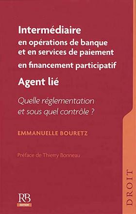 Intermédiaire en opérations de banque et en services de paiement, en financement participatif - Agent lié