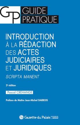 Introduction à la rédaction des actes judiciaires et juridiques