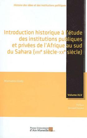 Introduction historique à l'étude des institutions publiques et privées de l'Afrique au sud du Sahara (VIIIe siècle-XXe siècle)