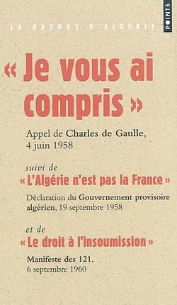 """""""Je vous ai compris"""", Appel de Charles de Gaulle, 4 juin 1958"""
