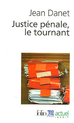 Justice pénale, le tournant