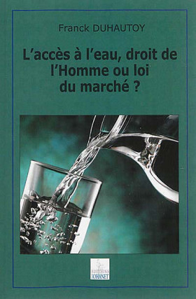 L'accès à l'eau, droit de l'homme ou loi du marché ?