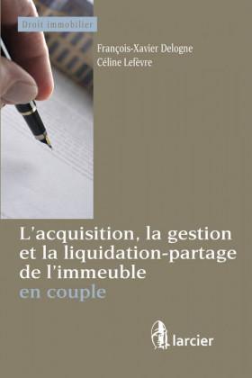 L'acquisition, la gestion et la liquidation-partage de l'immeuble en couple