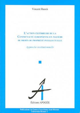 L'action extérieure de la Communauté européenne en matière de droits de propriété intellectuelle