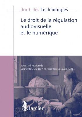 Le droit de régulation audiovisuelle et le numérique