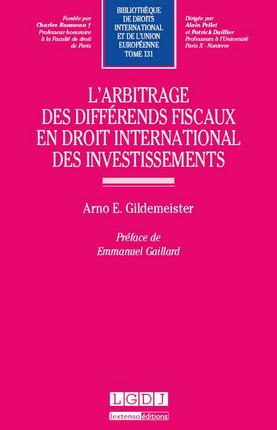 L'arbitrage des différends fiscaux en droit international des investissements