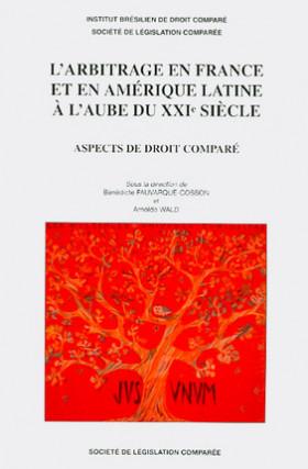 L'arbitrage en France et en Amérique latine à l'aube du XXIe siècle