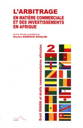 L'arbitrage en matière commerciale et des investissements en Afrique