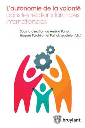 L'autonomie de la volonté dans les relations familiales internationales