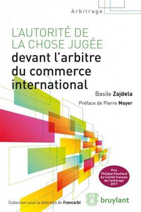 L'autorité de la chose jugée devant l'arbitre commercial international