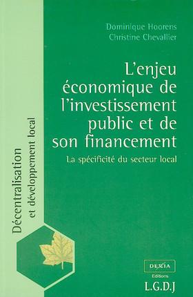 L'enjeu économique de l'investissement public et de son financement. La spécificité du secteur local