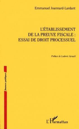 L'établissement de la preuve fiscale : essai de doit processuel