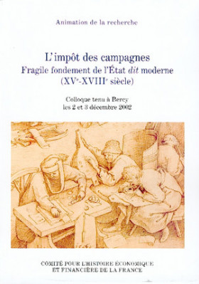 L'impôt des campagnes. Fragile fondement de l'État dit moderne (XVe-XVIIIe siècles)