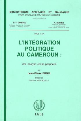 L'intégration politique au Cameroun, une analyse centrepériphérie
