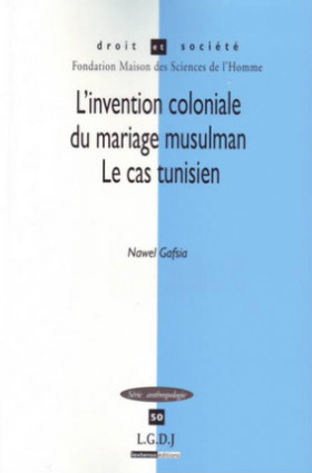 L'invention coloniale du mariage musulman - Le cas tunisien