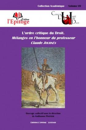 L'ordre critique du Droit. Mélanges en l'honneur du professeur Claude JOURNÈS