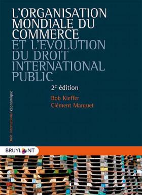 L'Organisation mondiale du commerce et l'évolution du droit international public