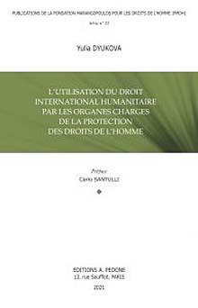 L'utilisation du droit international humanitaire par les organes chargés de la protection des droits de l'homme