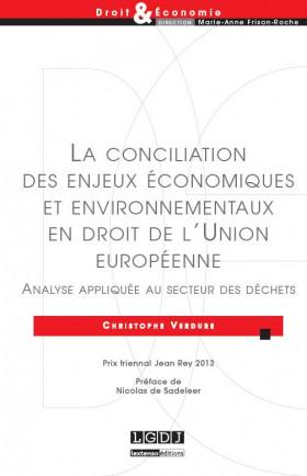 La conciliation des enjeux économiques et environnementaux en droit de l'Union européenne