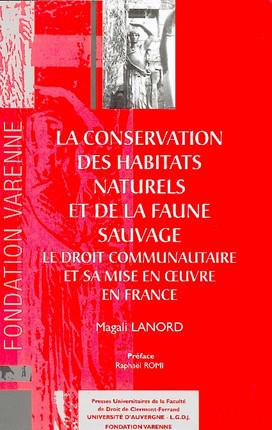La conservation des habitats naturels et de la faune sauvage. Le droit communautaire et sa mise en oeuvre en France
