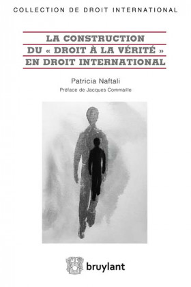 "La construction du ""droit à la vérité"" en droit international"