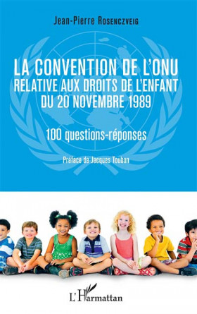 La Convention de l'ONU relative aux droits de l'enfant du 20 novembre 1989