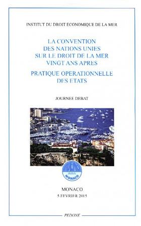 La Convention des Nations Unies sur le droit de la mer vingt ans après - Pratique opérationnelle des états