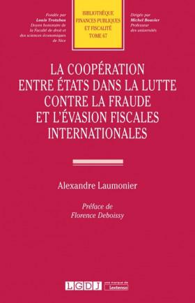 La coopération entre États dans la lutte contre la fraude et l'évasion fiscales internationales