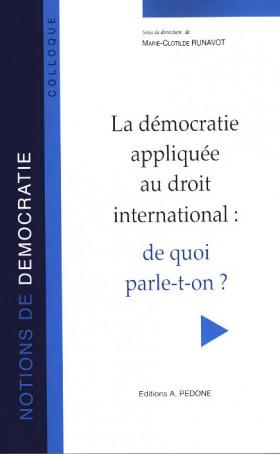 La démocratie appliquée au droit international : de quoi parle-t-on ?
