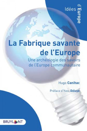 La fabrique savante de l'Europe